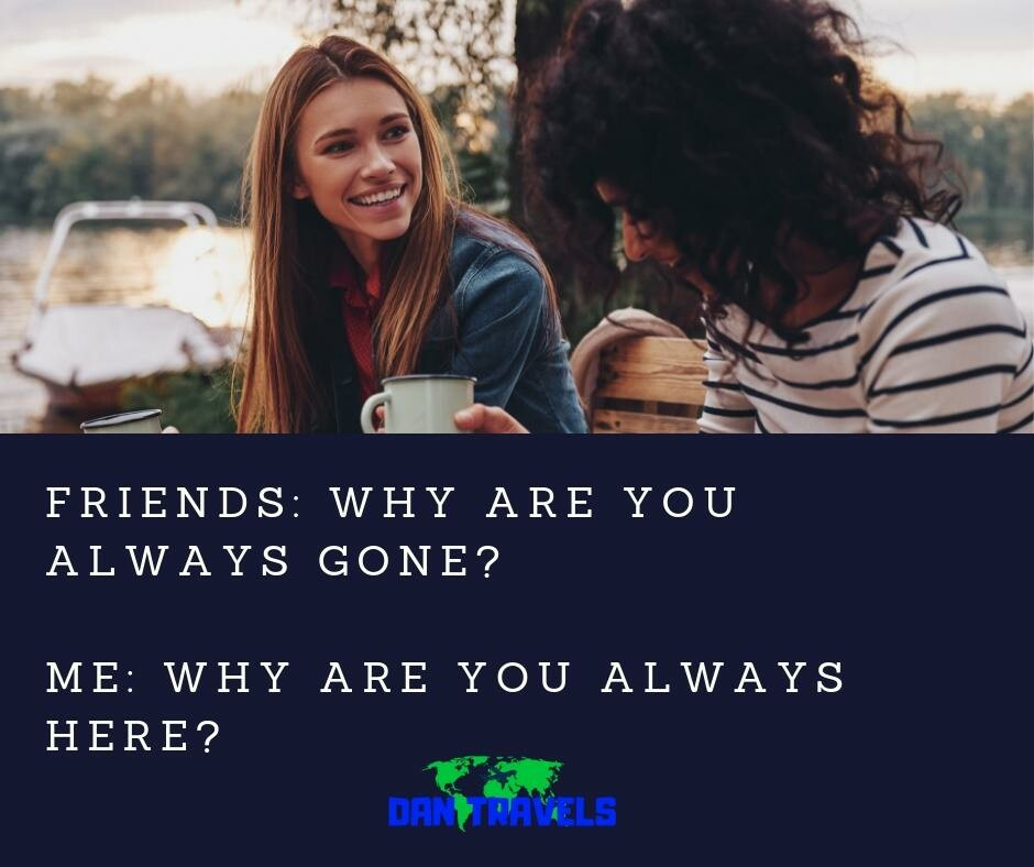 FRIENDS_ WHY ARE YOU ALWAYS GONE_ ME_ WHY ARE YOU ALWAYS HERE_
