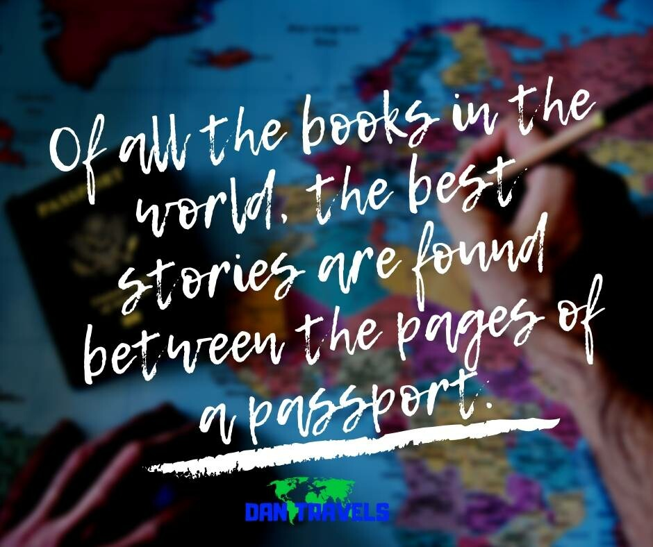 Of all the books in the world, the best stories are found between the pages of a passport. funny travel quotes. funny travel quotes