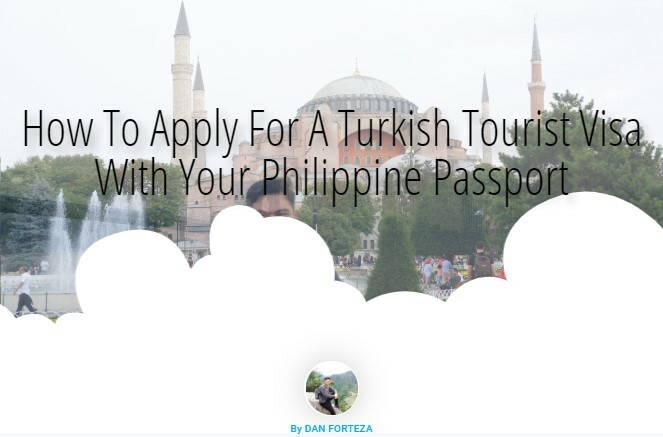 How To Apply For A Turkish Tourist Visa With Your Philippine Passport 2019