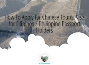 How To Apply For Chinese Tourist Visa in the Philippines (Updated)