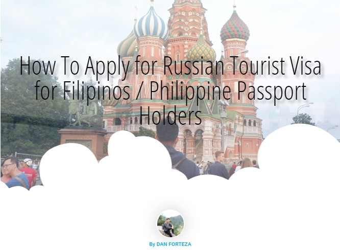 How To Apply for Russian Tourist Visa With Your Philippine Passport 2019