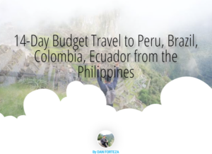 14-Day Budget Travel to Peru, Brazil, Colombia, Ecuador from the Philippines