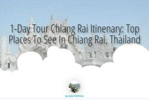 1-Day Tour Chiang Rai Itinerary (Thailand) And Budget Travel Guide