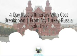 4-Day Russia Itinerary With Cost Breakdown | From My Turkey-Russia Solo Trip