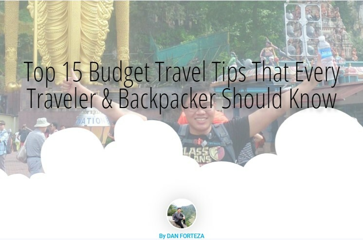 Dan Travels Top 15 Budget Travel Tips That Every Traveler & Backpacker Should Know