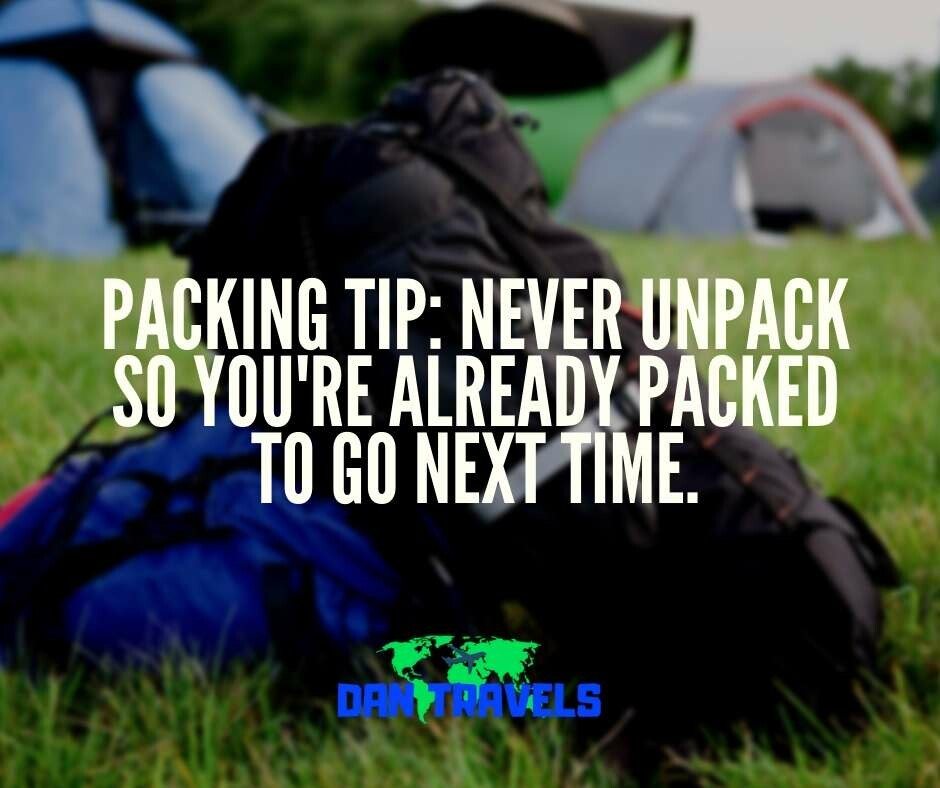 packing tip_ never unpack so you're already packed to go next time. Funny travel quotes