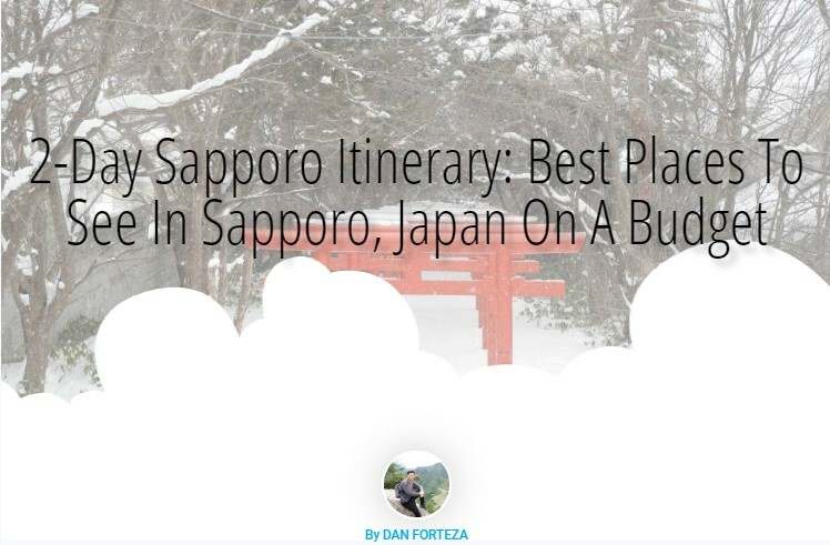 Dan Travels 2-Day Sapporo Itinerary: Best Places To See In Sapporo, Japan On A Budget