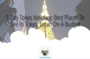 5-Day Tokyo Itinerary: Best Places To See In Tokyo, Japan On A Budget
