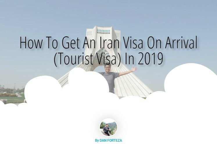 Dan Travels How To Get An Iran Visa On Arrival (Tourist Visa Guide) In 2019