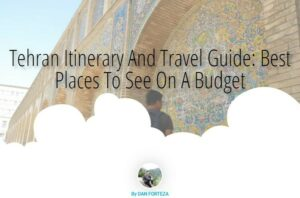 4-Day Tehran Itinerary And Travel Guide: Best Places To See On A Budget