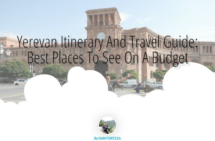 3-Day Yerevan Itinerary And Travel Guide: Best Places To See On A Budget