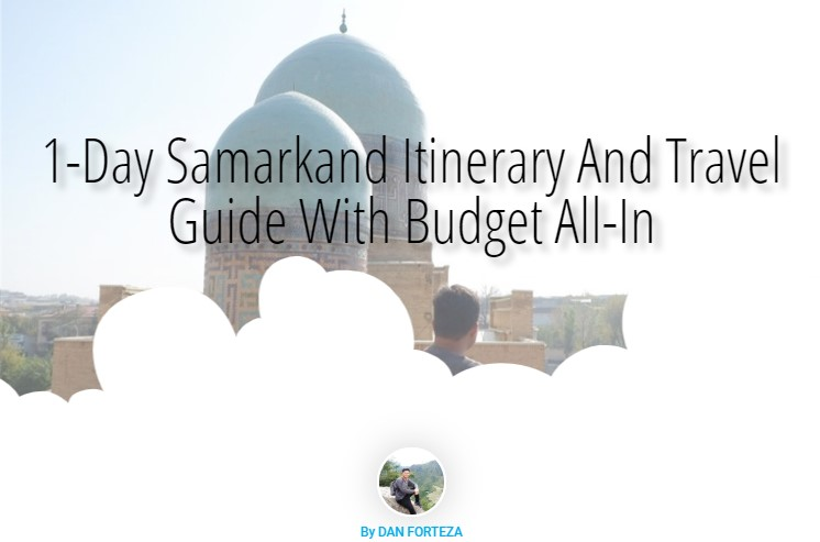 1-Day Samarkand Itinerary And Travel Guide With Budget All-In