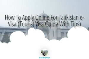 How To Apply Online For A Tajikistan eVisa (Updated)