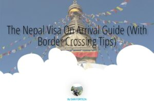 The Nepal Visa On Arrival Guide (Crossing from India to Nepal)