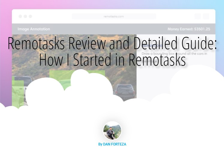 Remotasks Review and Detailed Guide: How I Started in Remotasks