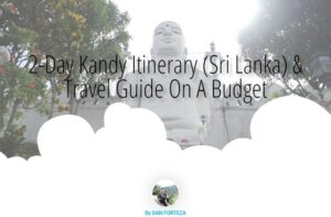 2-Day Kandy Itinerary (Sri Lanka) And Travel Guide On A Budget