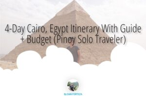 4-Day Cairo, Egypt Itinerary With Guide + Budget (Pinoy Solo Traveler)